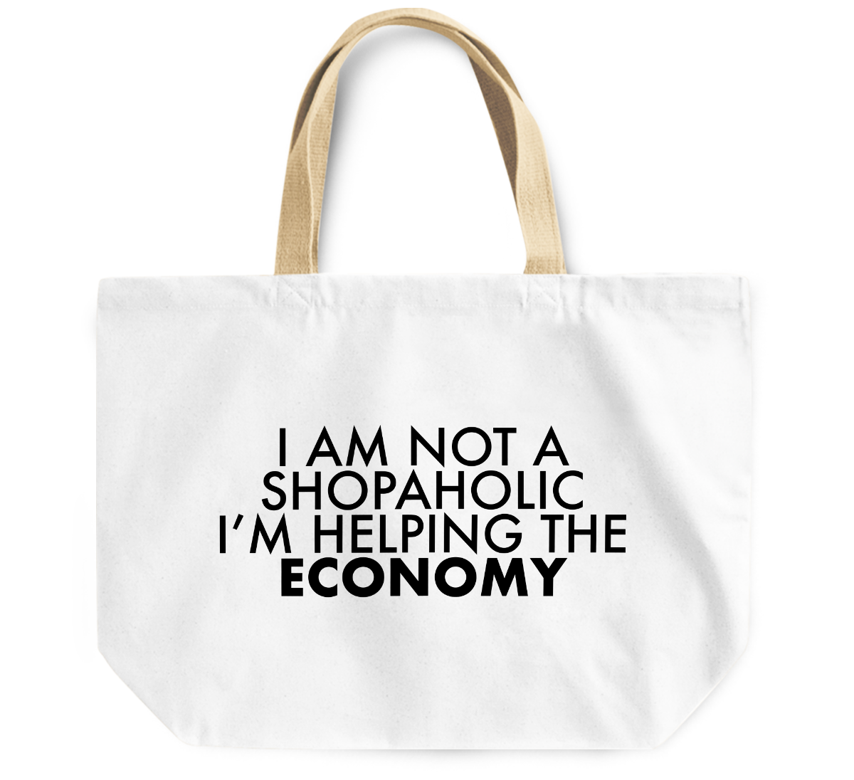 Tote Bag I am not a shopaholic, im helping the economy By Loud Universe