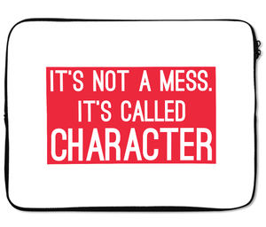 Laptops Tablet Sleeves Its Not a Mess it a Character Funny Sleeves Premium Quality Neoprene Laptop Protection