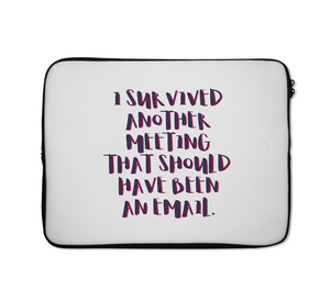 Laptop Sleeves Office Meeting i Survived Email