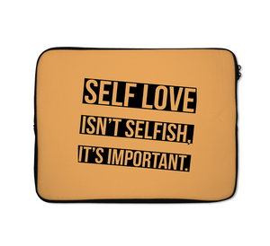 Love Laptop Sleeves Self Love Laptop Sleeves Selfish Laptop Sleeves Important Laptop Sleeves 13 inch