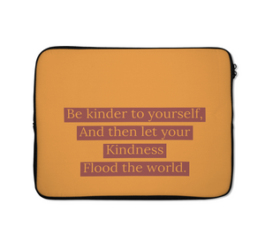 Kind Yourself Laptop Sleeves Flood The World Laptop Sleeves Positive Laptop Sleeves 13 inch