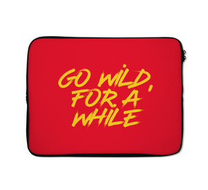 Go Wild Laptop Sleeves Quote Laptop Sleeves Inspirational Laptop Sleeves 13 inch