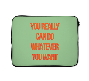 Do Whatever Laptop Sleeves Motivational Laptop Sleeves Inspirational Laptop Sleeves 13 inch