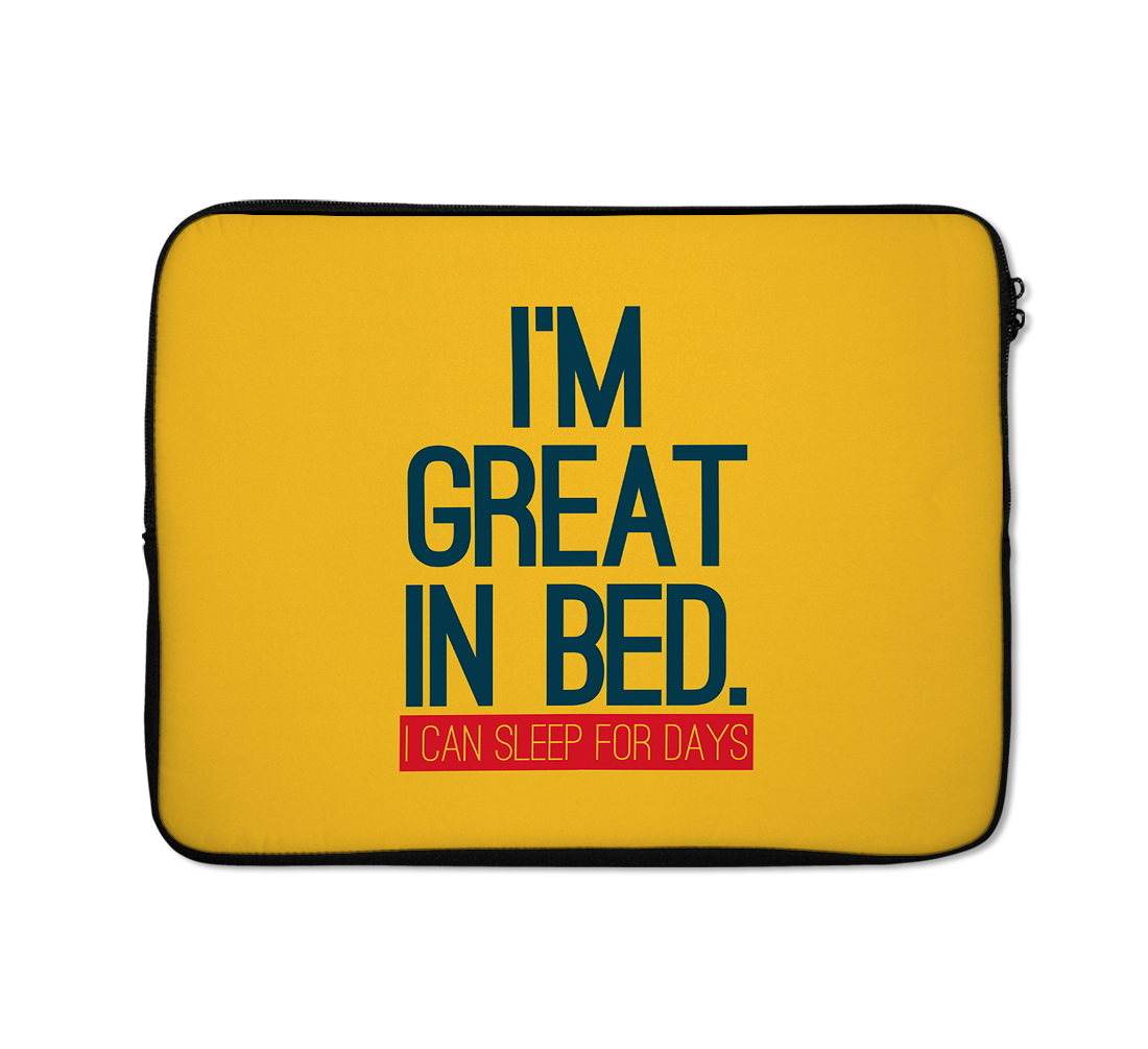 i Am Great In Bed Laptop Sleeves Sleep Laptop Sleeves Nap Laptop Sleeves Funny Laptop Sleeves 13 inch
