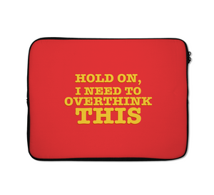 Overthink Laptop Sleeves Funny Laptop Sleeves College Laptop Sleeves 13 inch