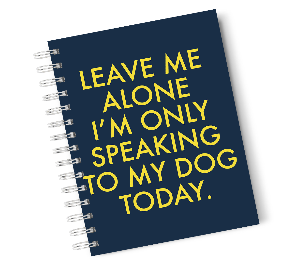 A4 Hardcover Notebook No Pun Leave Me Alone Dog Spiral Notebook with High Quality Bright White Paper