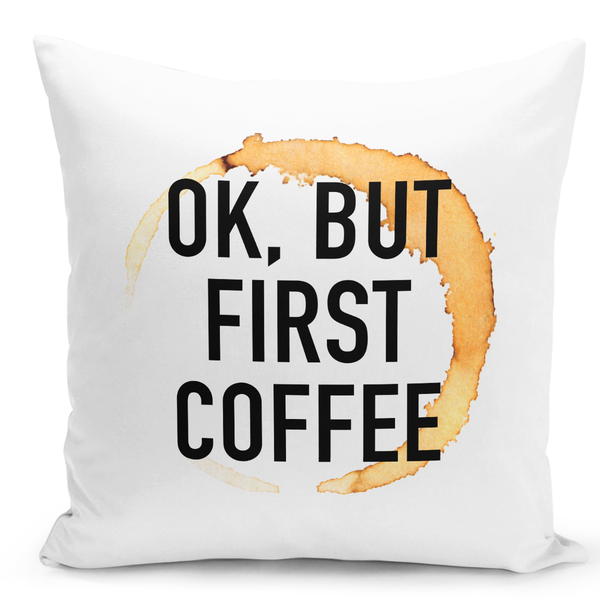 White-Throw-Pillow-Ok-But-First-Coffee-Stain-Bedroom-Pillow---High-Quality-White-16-x-16-inch-Square-Home-Office-Decor-Accent-Pillow-