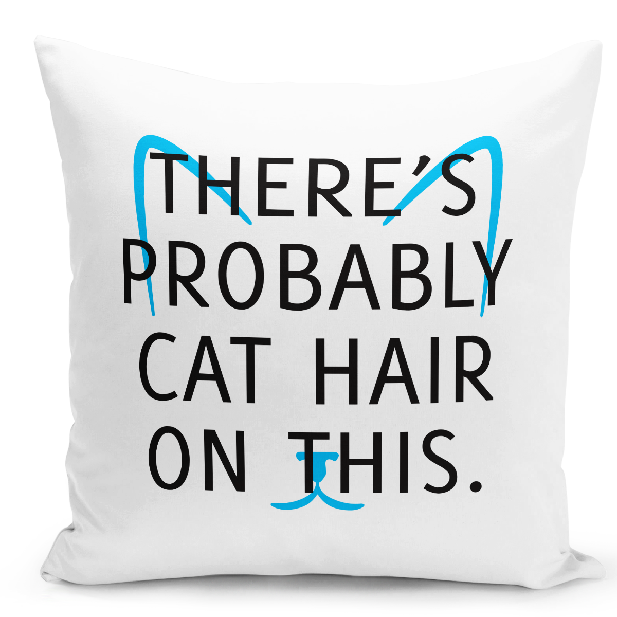 White-Throw-Pillow-There's-Probably-Cat-Hair-On-This-Pets-Pillow-Questroom-Decor---High-Quality-White-16-x-16-inch-Square-Home-Office-Decor-Accent-Pillow-