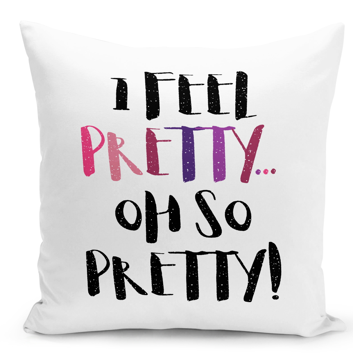 White-Throw-Pillow-i-Feel-Pretty-Oh-So-Pretty-Girls-Pillow---Durable-White-16-x-16-inch-Square-Home-Accent-Pillow-Sofa-Cushion-