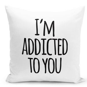 White-Throw-Pillow-I'm-Addicted-To-You-Love-Couples-Pillow---Durable-White-Polyester-16-x-16-inch-Square-Modern-Home-Decor-Printed-Pillow-