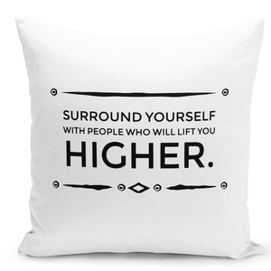 16x16-inch-Throw-Pillow-for-Home-Decor-with-Stuffing-Surround-Youself-With-People-Lift-Higher-Inspirational-Quote-Pillow-