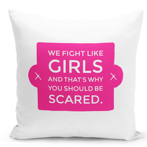 16x16-inch-Throw-Pillow-for-Home-Decor-with-Stuffing-We-Fight-Like-Girls-Thats-Why-Be-Afraid-Girl-Women-Power-Quote-