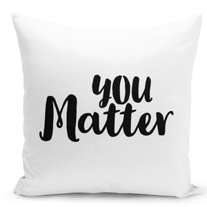 16x16-inch-Throw-Pillow-for-Home-Decor-with-Stuffing-You-Matter-Inspirational-Quote-Pillow-