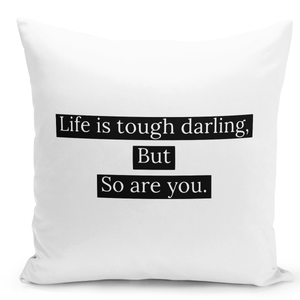 16x16-inch-Throw-Pillow-for-Home-Decor-with-Stuffing-Life-Is-Tough-Darling-But-So-Are-You-Pillow-With-Words-