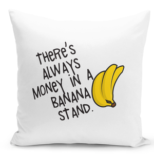 16x16-inch-Throw-Pillow-for-Home-Decor-with-Stuffing-Their-Is-Always-Money-In-Banana-Stand-Sarcastic-Quote-Pillow-