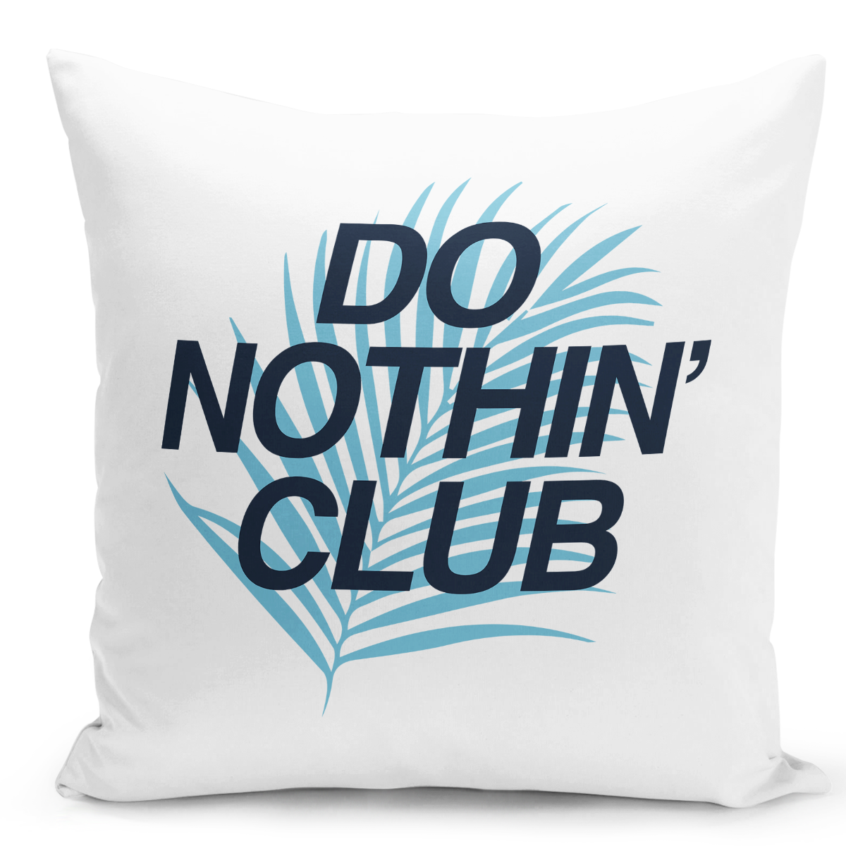 16x16-inch-Throw-Pillow-for-Home-Decor-with-Stuffing-Do-Nothing-Club-