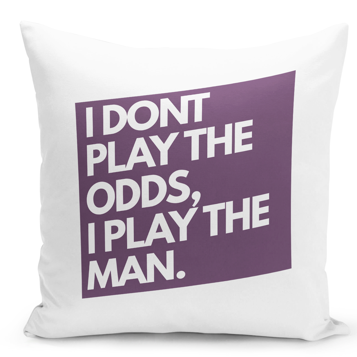 16x16-inch-Throw-Pillow-for-Home-Decor-with-Stuffing-i-Dont-Play-The-Odds-i-Play-The-Man-Self-Image-Pillow-