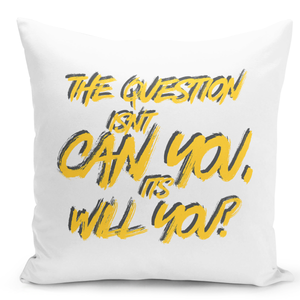 16x16-inch-Throw-Pillow-for-Home-Decor-with-Stuffing-The-Question-Isnt-Can-You-Will-You-Inspirational-Quote-Pillow-