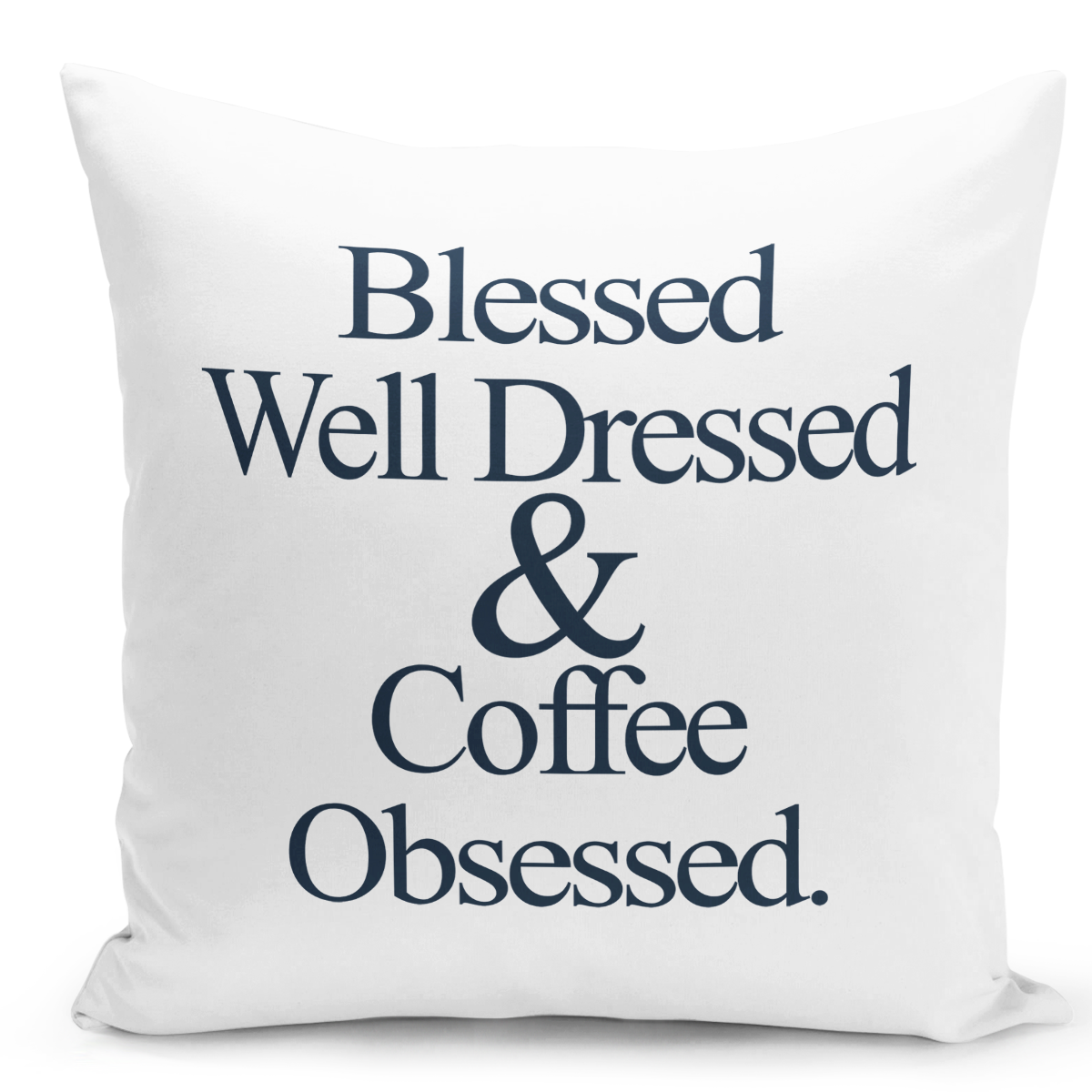 16x16-inch-Throw-Pillow-for-Home-Decor-with-Stuffing-Blessed-Well-Dressed-Coffee-Obsessed-Pillow-
