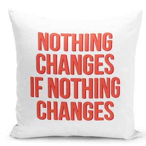 16x16-inch-Throw-Pillow-for-Home-Decor-with-Stuffing-Nothing-Changes-If-Nothing-Changes-Inspirational-Words-Of-Wisdom-Pillow-