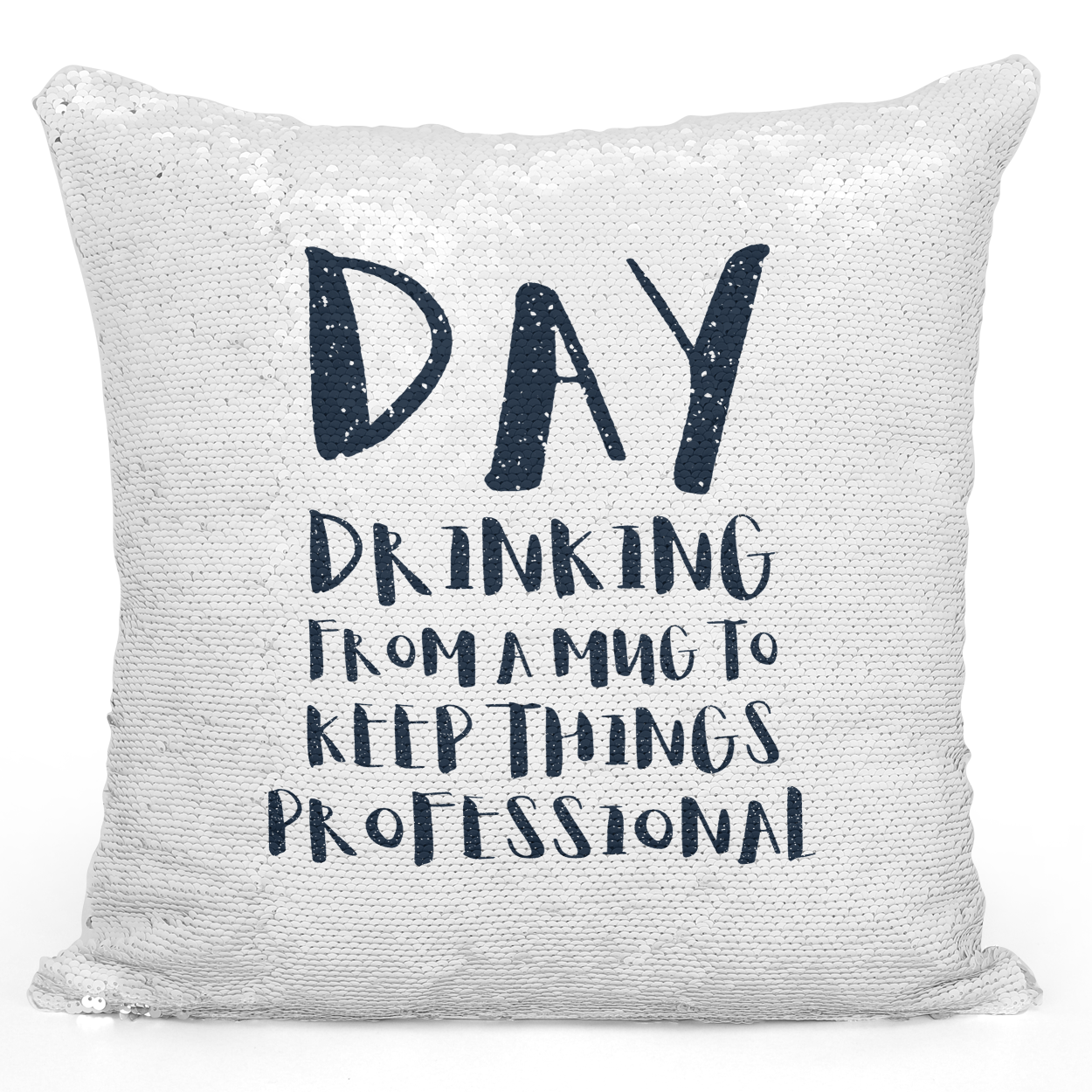 16x16 inch Sequin Throw Pillow Magic Flip Pillow Drinking From The Mug To Keep It Professional Funny Drunk Alcoholic Quote Pillow Loud Universe