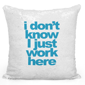 16x16 inch Sequin Throw Pillow Magic Flip Pillow i Dont Know i Just Work Here Funny Pillow With Words Loud Universe
