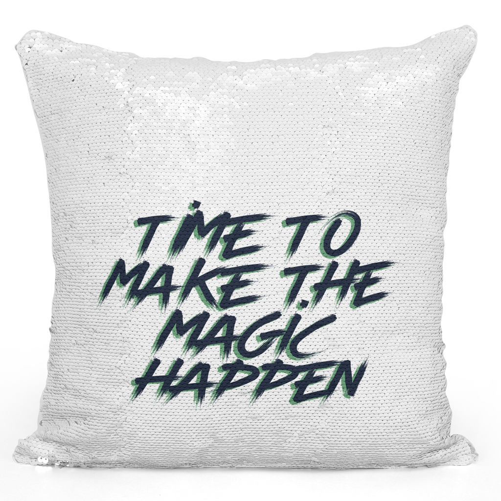 16x16 inch Sequin Throw Pillow Magic Flip Pillow Time To Make The Magic Happen Motovational Words Pillow Loud Universe