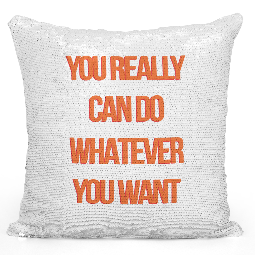 16x16 inch Sequin Throw Pillow Magic Flip Pillow You Can Do Whatever You Want Motivate Friends Pillow Loud Universe