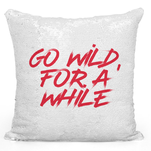 16x16 inch Sequin Throw Pillow Magic Flip Pillow Go Wild For Awhile Words Of Wisdom Advise Fun Pillow Loud Universe