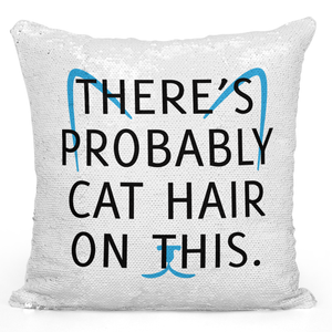 Sequin Pillow Magic Mermaid Throw Pillow There's Probably Cat Hair On This Pets Pillow Questroom Decor - High Quality White 16 x 16 inch Square Home Office Decor Accent Pillow Loud Universe