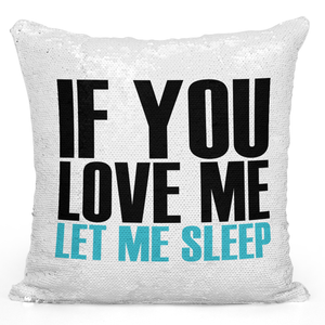 Sequin Pillow Magic Mermaid Throw Pillow If You Love Me Let Me Sleep Couples Funny Pillow - High Quality White 16 x 16 inch Square Home Office Decor Accent Pillow Loud Universe