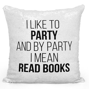 16x16 inch Sequin Throw Pillow Magic Flip Pillow i Like To Party Read Books Loud Universe