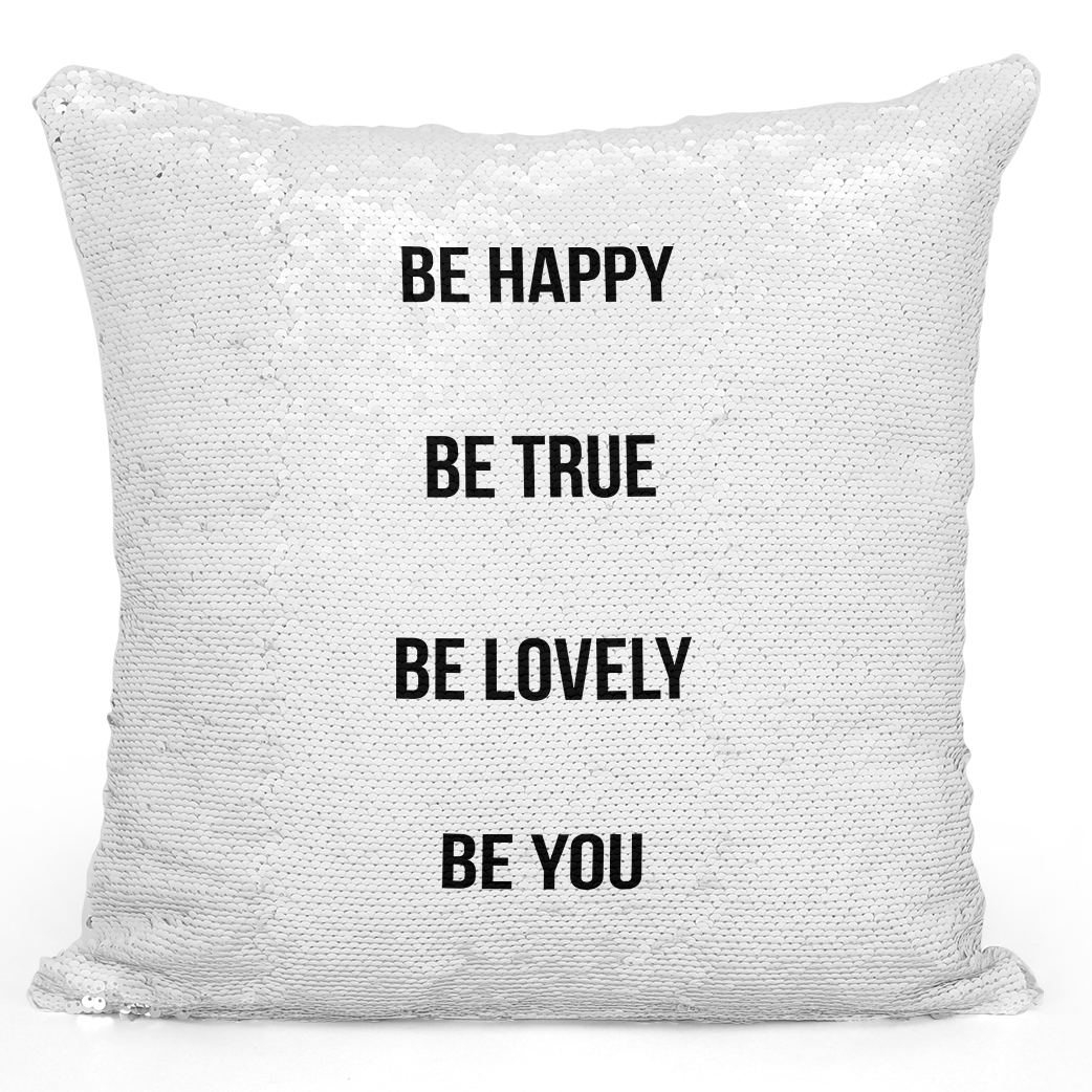 16x16 inch Sequin Throw Pillow Magic Flip Pillow Be Happy Be Lovely Be True Be You Loud Universe