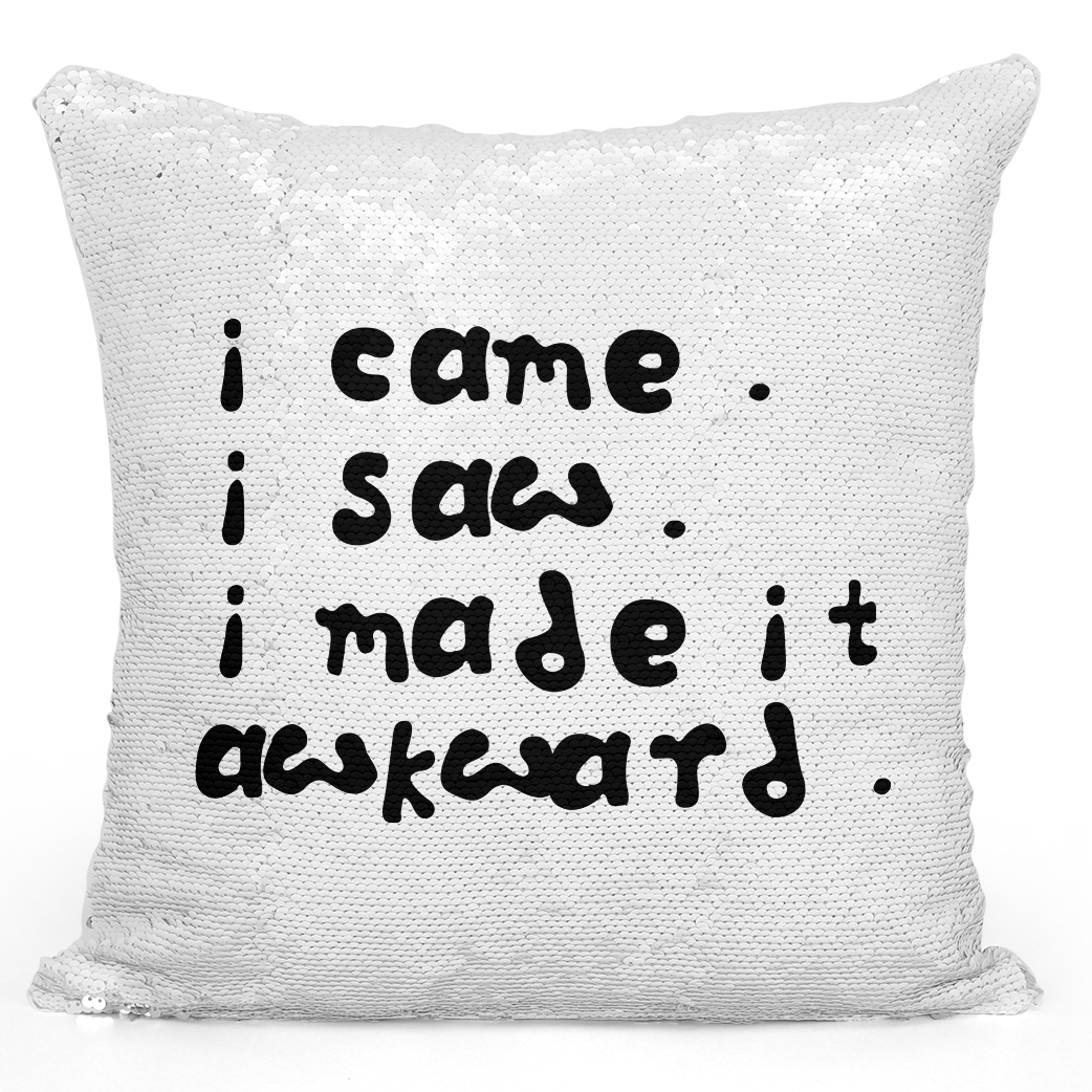 16x16 inch Sequin Throw Pillow Magic Flip Pillow i Came i Saw i Made It Awkward Loud Universe