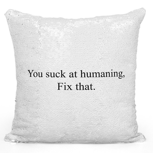 16x16 inch Sequin Throw Pillow Magic Flip Pillow You Suck At Humaining Fix That Sarcastic Pillow Loud Universe