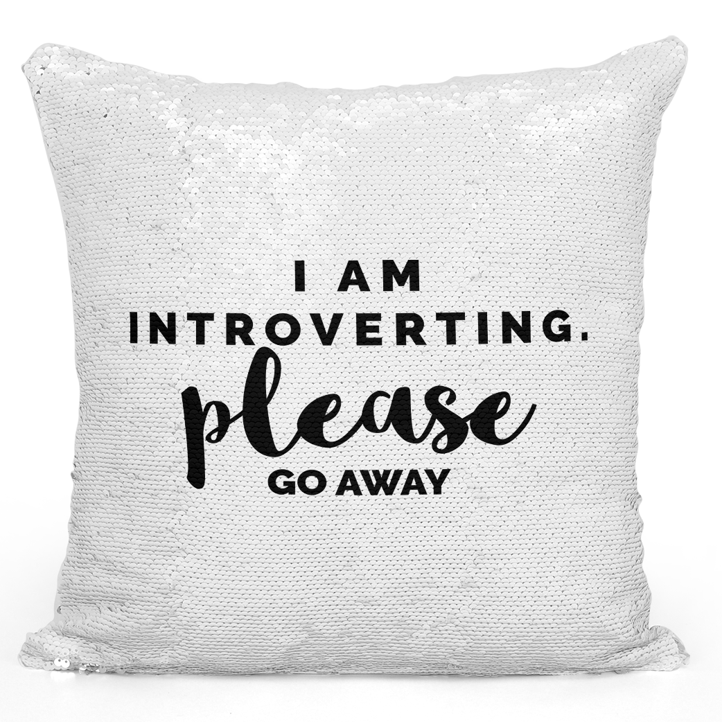 16x16 inch Sequin Throw Pillow Magic Flip Pillow i Am Introverting Please Go Away Loud Universe