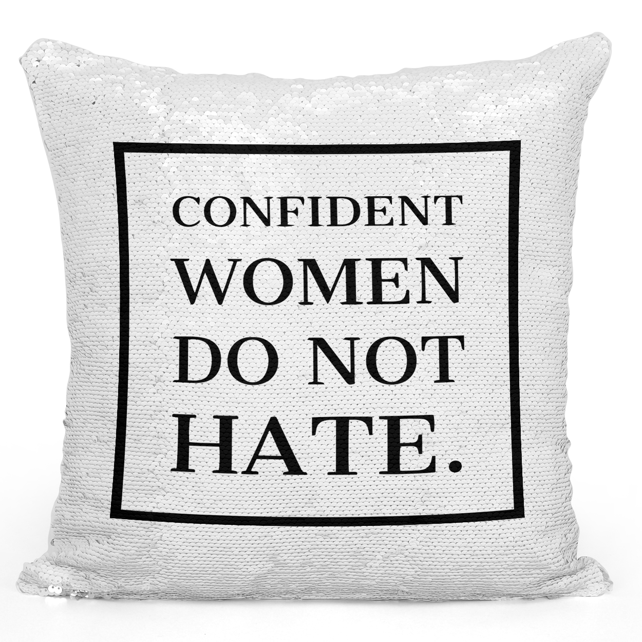 16x16 inch Sequin Throw Pillow Magic Flip Pillow Confident Women Do Not Hate Girls Women Quote Strong Statement Loud Universe
