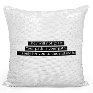 16x16 inch Sequin Throw Pillow Magic Flip Pillow Understand Your Path Inspirational Quote For Youth Pillow Loud Universe