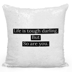 16x16 inch Sequin Throw Pillow Magic Flip Pillow Life Is Tough Darling But So Are You Pillow With Words Loud Universe