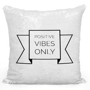 16x16 inch Sequin Throw Pillow Magic Flip Pillow Positive Vibes Only Loud Universe