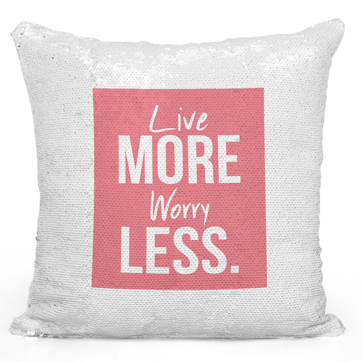 16x16 inch Sequin Throw Pillow Magic Flip Pillow Live More Worry Less Helpful Advise Positive Message Pillow Loud Universe