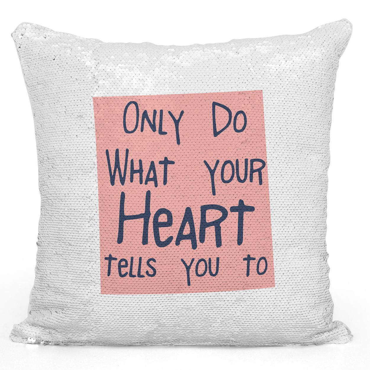16x16 inch Sequin Throw Pillow Magic Flip Pillow Only Do What Your Heart Tell You Too Positive Message Pillow Loud Universe