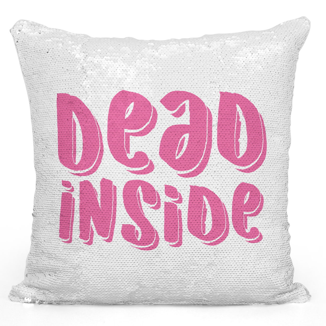 16x16 inch Sequin Throw Pillow Magic Flip Pillow Dead Inside Pink Pillow Loud Universe