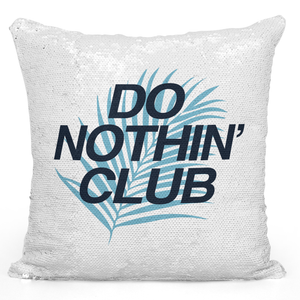 16x16 inch Sequin Throw Pillow Magic Flip Pillow Do Nothing Club Loud Universe
