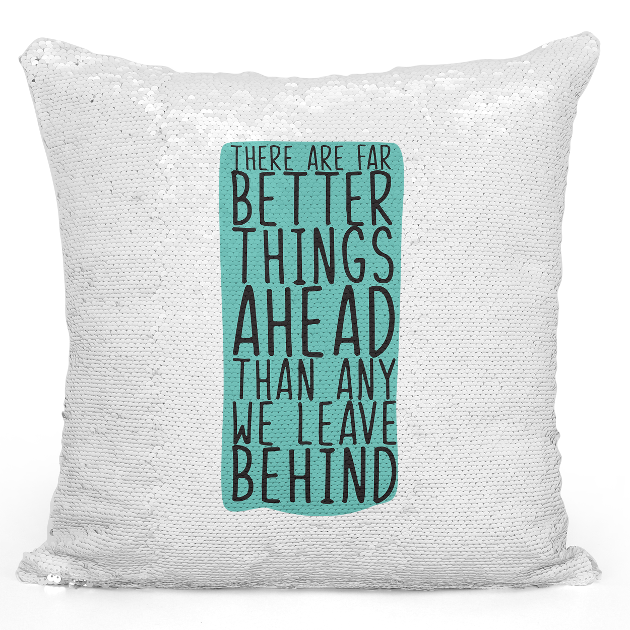 16x16 inch Sequin Throw Pillow Magic Flip Pillow Look Ahead Leave Behind Positive Message Quote Pillow With Words Loud Universe