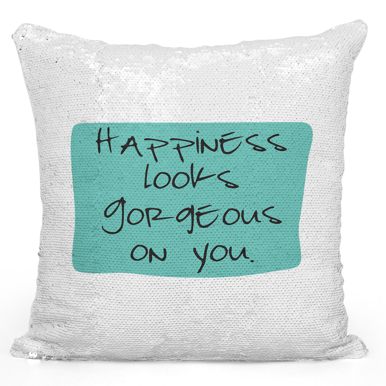 16x16 inch Sequin Throw Pillow Magic Flip Pillow Happiness Looks Gorgeous On You Loud Universe