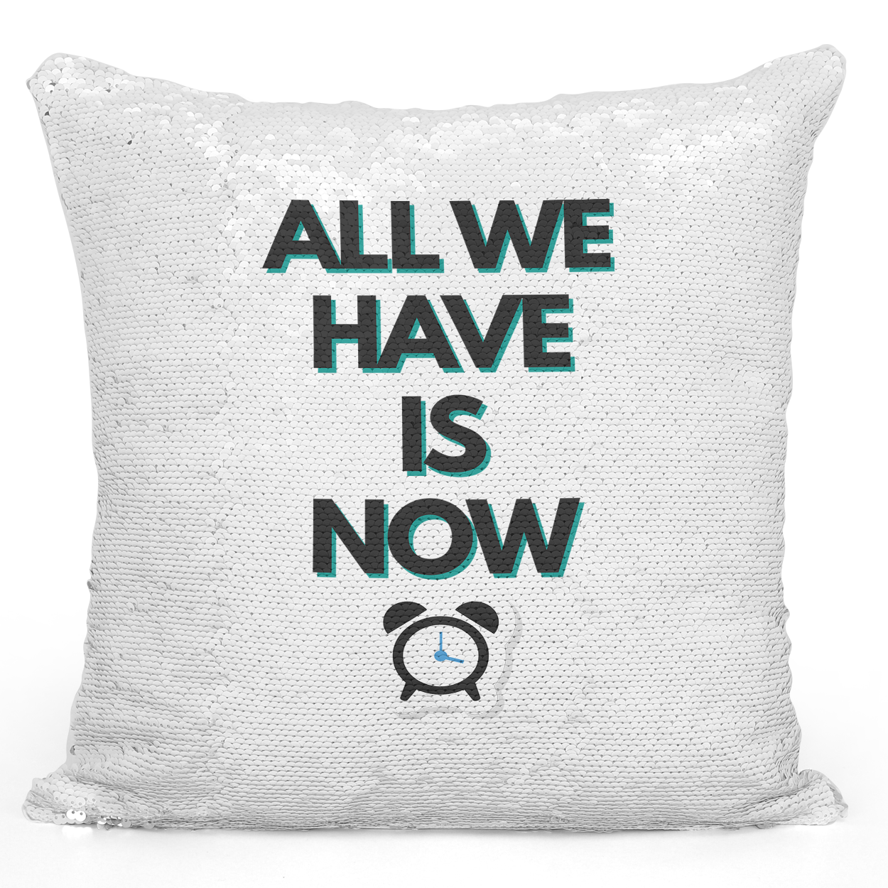 16x16 inch Sequin Throw Pillow Magic Flip Pillow All We Have Is Now Work Hard Pillow Loud Universe