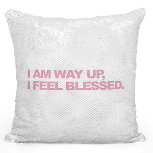 16x16 inch Sequin Throw Pillow Magic Flip Pillow i Am Way Up i Feel Blessed Self Motivation Blessing Pillow Loud Universe