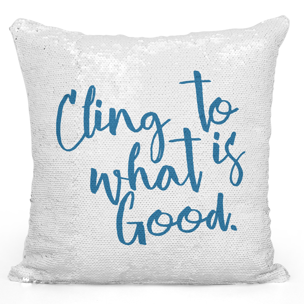 16x16 inch Sequin Throw Pillow Magic Flip Pillow Cling To What Is Good Pillow With Words Loud Universe