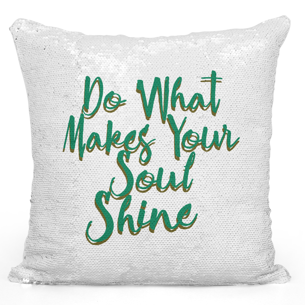 16x16 inch Sequin Throw Pillow Magic Flip Pillow Do What Makes Your Soul Shine Words Of Wisdom Pillow Loud Universe